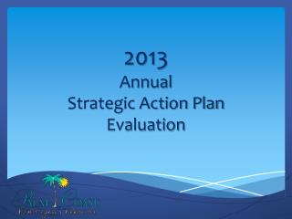 2013  Annual  Strategic Action Plan Evaluation