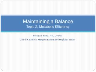 Maintaining a Balance Topic 2 :  Metabolic Efficiency
