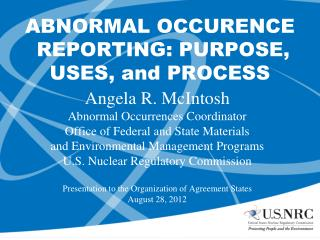 ABNORMAL OCCURENCE  REPORTING: PURPOSE, USES, and PROCESS