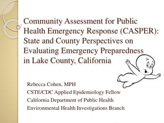 Rebecca Cohen, MPH CSTE/CDC Applied Epidemiology Fellow California Department of Public Health Environmental Health Inv