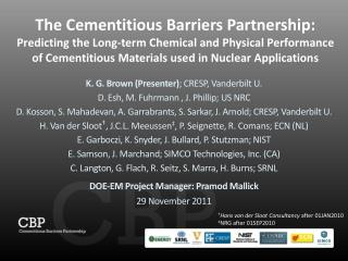 The Cementitious Barriers Partnership: Predicting the Long-term Chemical and Physical Performance of Cementitious Mater