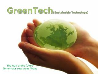 GreenTech (Sustainable Technology)