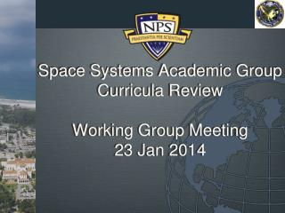 Space Systems  Academic Group Curricula Review Working Group Meeting 23 Jan 2014