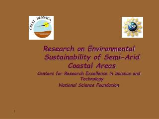 Research on Environmental Sustainability of Semi-Arid Coastal Areas Centers for Research Excellence in Science and Tech