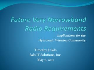 Future Very Narrowband Radio  Requirements