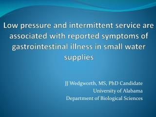 Low pressure and intermittent service are associated with  reported symptoms of  gastrointestinal illness in small wate