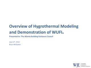 Overview of  Hygrothermal  Modeling and Demonstration of WUFI ®