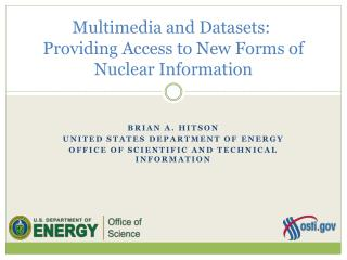 Multimedia  and Datasets : Providing  Access to New Forms of Nuclear Information