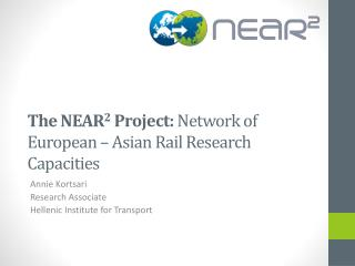 The NEAR 2  Project:  Network of European – Asian Rail Research Capacities