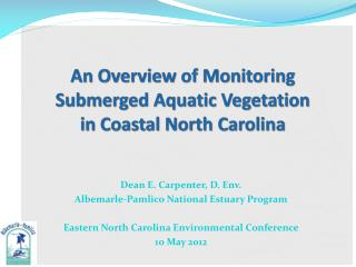 An Overview of Monitoring  Submerged Aquatic Vegetation  in Coastal North Carolina
