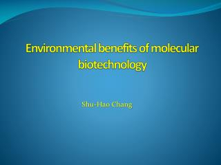 Environmental benefits of molecular biotechnology