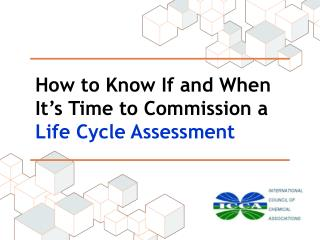 How to Know If and When It�s Time to Commission a  Life Cycle Assessment