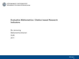 Evaluative Bibliometrics: Citation based Research  Indicators