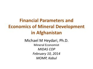 Financial Parameters and Economics of Mineral  D evelopment in Afghanistan