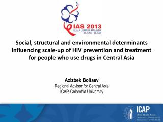 Azizbek Boltaev Regional Advisor for Central Asia ICAP, Colombia University