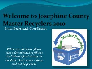 Welcome to Josephine County Master Recyclers 2010
