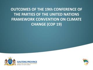 OUTCOMES OF  THE  19th CONFERENCE OF THE PARTIES OF THE UNITED NATIONS FRAMEWORK CONVENTION ON CLIMATE CHANGE (COP 19)