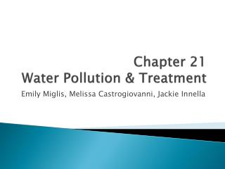 Chapter 21 Water Pollution & Treatment