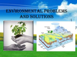 Environmental Problems and Solutions