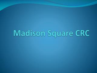 Madison Square CRC