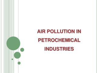 AIR POLLUTION IN PETROCHEMICAL  INDUSTRIES