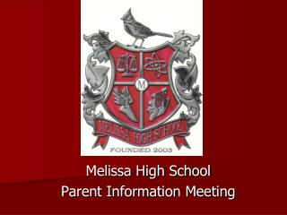 Melissa High School Parent Information Meeting