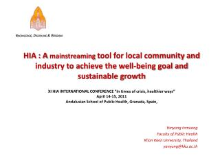 HIA : A  mainstreaming  tool for local community and industry to achieve the well-being goal and sustainable growth