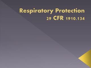 Respiratory Protection 29 CFR 1910.134