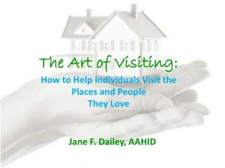The Art of Visiting: How to Help Individuals Visit the Places and People They Love