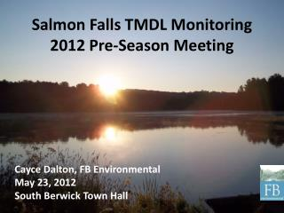 Salmon Falls TMDL Monitoring 2012 Pre-Season Meeting
