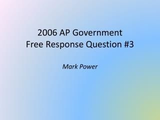 2006 AP Government Free Response Question #3
