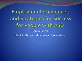 Employment Challenges  and Strategies for Success for People with ASD