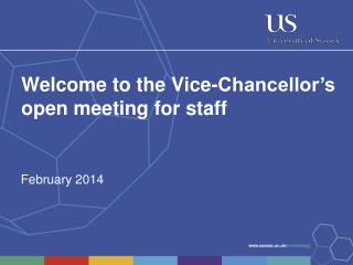 Welcome to the Vice-Chancellor's open meeting for staff