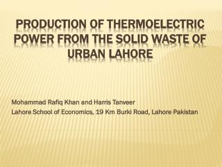 Production of Thermoelectric Power from the Solid Waste of Urban Lahore