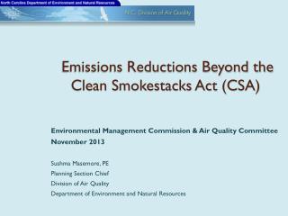 Emissions Reductions Beyond the Clean Smokestacks Act (CSA)