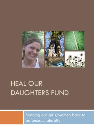 Heal Our Daughters fund