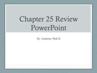 Chapter 25 Review PowerPoint
