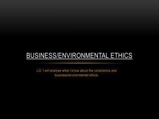 Business/environmental  ethics