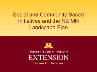 Social and Community Based Initiatives and the NE MN Landscape Plan