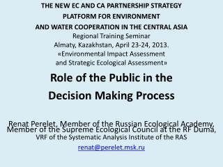 THE NEW EC AND CA PARTNERSHIP STRATEGY  PLATFORM FOR ENVIRONMENT  AND WATER COOPERATION IN THE CENTRAL ASIA Regional Tr