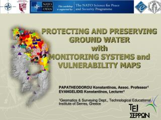 PROTECTING AND PRESERVING GROUND WATER  with  MONITORING SYSTEMS and VULNERABILITY MAPS