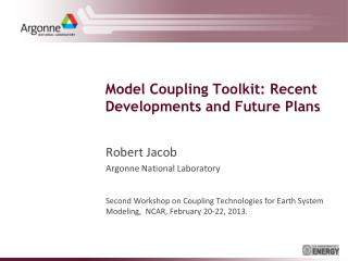 Model Coupling Toolkit: Recent Developments and Future  P lans