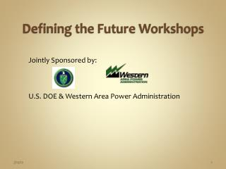 Defining the Future Workshops