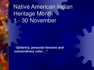 native american indian heritage month  1 - 30 november