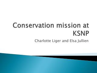 Conservation mission at KSNP
