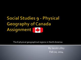 Social Studies 9 - Physical Geography of Canada Assignment