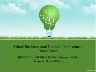 School Environmental Nutrition Improvement  Tracey Carter