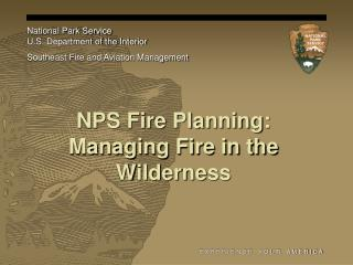 NPS Fire Planning: Managing Fire in the Wilderness