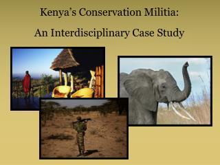Kenya's Conservation Militia: An Interdisciplinary Case Study