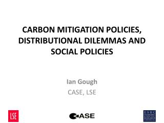 CARBON MITIGATION POLICIES, DISTRIBUTIONAL DILEMMAS AND SOCIAL POLICIES